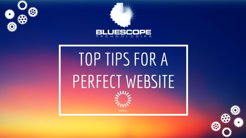Top Tips for a Perfect Website