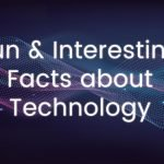 Fun and Interesting Facts about Technology